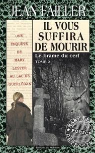 Jean Failler - Les enquêtes de Mary Lester Tome 34 : Il vous suffira de mourir - 2e partie.