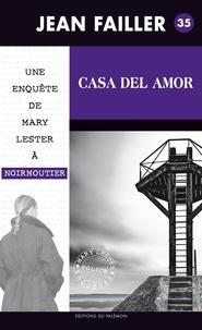 Jean Failler - Les enquêtes de Mary Lester Tome 35 : Casa del Amor.