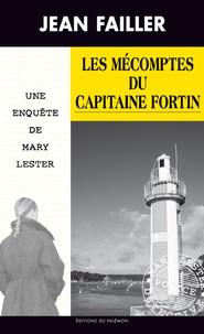 Jean Failler - Les enquêtes de Mary Lester Tome 45 : Les mécomptes du capitaine Fortin.