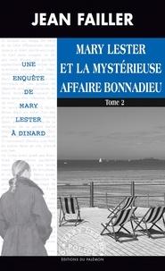 Jean Failler - Les enquêtes de Mary Lester Tome 47 : Marie Lester et la mystérieuse affaire Bonnadieu - Tome 2.
