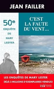 Jean Failler - Les enquêtes de Mary Lester Tome 50 : C'est la faute du vent....