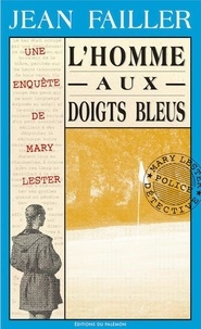 Jean Failler - Une enquête de Mary Lester Tome 7 : L'homme aux doigts bleus.