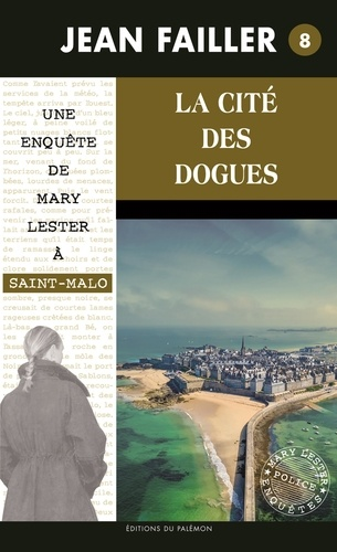 Jean Failler - Une enquête de Mary Lester Tome 8 : La cité des dogues.