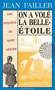 Jean Failler - Les enquêtes de Mary Lester Tome 9 : On a volé la Belle-Etoile !.