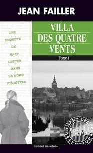 Jean Failler - Les enquêtes de Mary Lester Tomes 37 - 38 : Villa des Quatre Vents - Tomes 1 et 2.