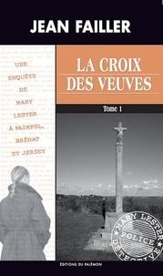 Jean Failler - Les enquêtes de Mary Lester Tomes 40 - 41 : La croix des veuves - Tomes et 1 et 2.