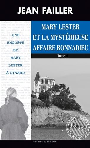 Jean Failler - Les enquêtes de Mary Lester Tomes 46 - 47 : Mary Lester et la mystérieuse affaire Bonnadieu - Tomes 1 et 2.