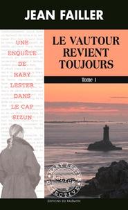 Jean Failler - Les enquêtes de Mary Lester Tomes 53 - 54 : Le vautour revient toujours - Pack en 2 volumes : Tomes 1 et 2.