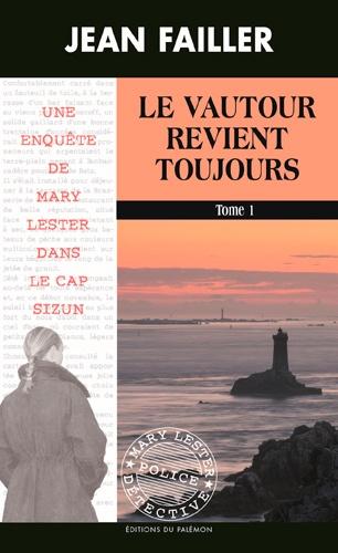 Les enquêtes de Mary Lester Tomes 53 - 54 Le vautour revient toujours. Pack en 2 volumes : Tomes 1 et 2