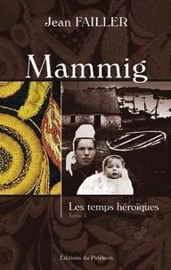 Jean Failler - Mammig Tome 1 : Les temps héroïques.