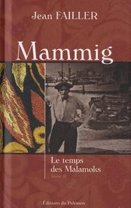 Jean Failler - Mammig Tome 2 : Le temps des Malamoks.