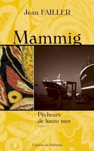 Jean Failler - Mammig Tome 3 : Pécheurs de haute mer.