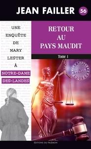 Jean Failler - Retour au pays maudit - Tome 1 - Les enquêtes de Mary Lester - Tome 56.