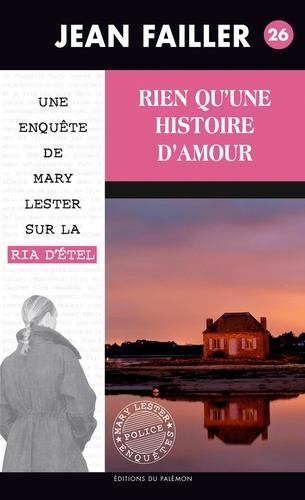 Jean Failler - Une enquête de Mary Lester Tome 26 : Rien qu'une histoire d'amour....