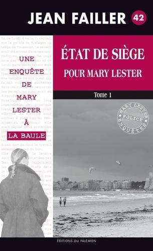 Jean Failler - Une enquête de Mary Lester Tome 42 : Etat de siège pour Mary Lester - Tome 1.