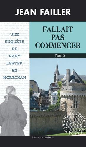 Jean Failler - Une enquête de Mary Lester Tome 52 : Fallait pas commencer - Tome 2.