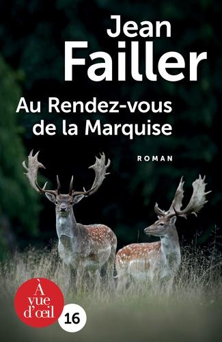 Jean Failler - Une enquête de Mary Lester Tome 55 : Au rendez vous de la marquise.