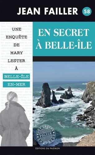 Une enquête de Mary Lester Tome 58 En secret à Belle-Ile