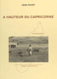 Jean Faivet - À hauteur du Capricorne.