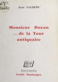 Jean Falerne - Monsieur Duran... de la Tour, antiquaire.