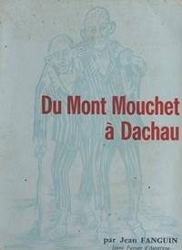 Jean Fanguin et Henri Joannon - Du Mont Monchet à Dachau.