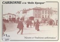 Jean Faragou et Raymond Galinié - Carbonne à la Belle Époque - 55 vues de Carbonne au début du XXe siècle.