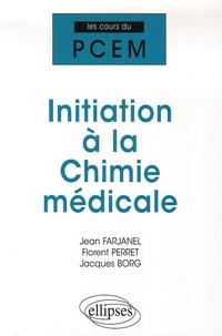 Jean Farjanel et Florent Perret - Initiation à la Chimie médicale - Cours, QCM.