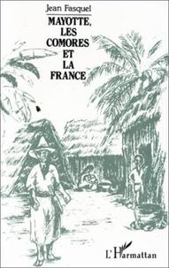 Jean Fasquel - Mayotte, les Comores et la France.