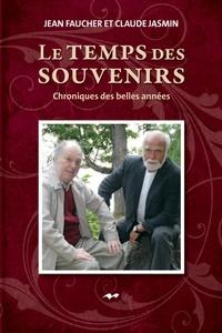 Jean Faucher et Claude Jasmin - Le temps des souvenirs.