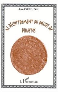 Jean Faucounau - Le dechiffrement du disque de phaistos.