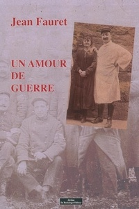 Jean Fauret - Un amour de guerre.