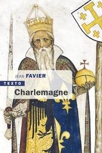 Jean Favier - Charlemagne.
