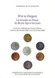 Jean Favier - D'or et d'argent - La monnaie en France du Moyen Age à nos jours.