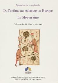 Jean Favier et Albert Rigaudière - De l'estime au cadastre en Europe - Le Moyen Age.