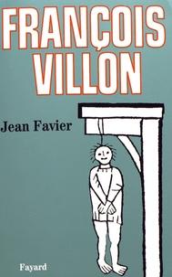 Jean Favier - François Villon.