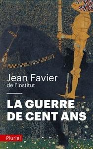 Jean Favier - La guerre de Cent Ans.