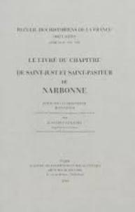 Jean Favier et Jean-Loup Lemaître - Le livre du chapitre de Saint-Just et Saint-Pasteur de Narbonne.