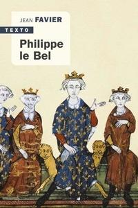 Jean Favier - Philippe Le Bel.