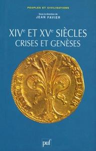 Jean Favier - XIVe et XVe siècles - Crises et genèses.