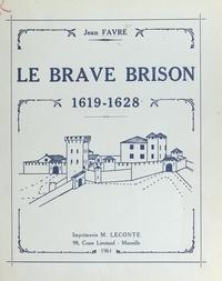 Jean Favre - Histoire militaire vivaroise : Le brave Brison, 1619-1628 - Avec 73 dessins ou croquis.