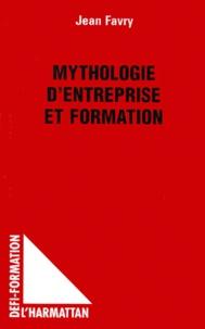 Jean Favry - Mythologie d'entreprise et formation.