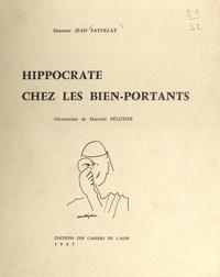 Jean Fayollat et Marcelle Pélissier - Hippocrate chez les bien-portants.