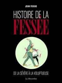Livres audio gratuits téléchargeables Histoire de la fessée  - De la sévère à la voluptueuse 9782364905269