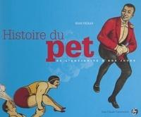 Jean Feixas et  Collectif - Histoire du pet de l'Antiquité à nos jours.