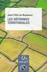 Jean-Félix de Bujadoux - Les réformes territoriales.