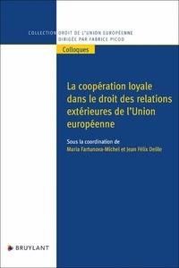 Jean Félix Delile et Maria Fartunova-Michel - La coopération loyale dans le droit des relations extérieures de l'UE.