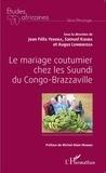 Jean Félix Yekoka et Samuel Kidiba - Le mariage coutumier chez les Suundi du Congo-Brazzaville.