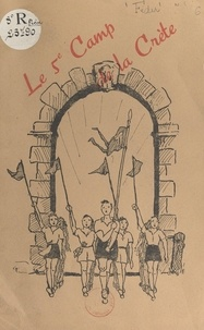 Jean Feltz et Michel Serrierre - Le 5e Camp de la Crête, 1945.