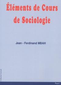 Jean-Ferdinand Mbah - Eléments de cours de sociologie.
