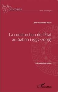 Jean-Ferdinand Mbah - La construction de l'Etat au Gabon (1957-2009).